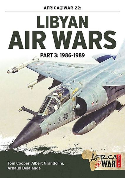Libyan Air Wars: part 3: 1986 - 1989  9781910294543
