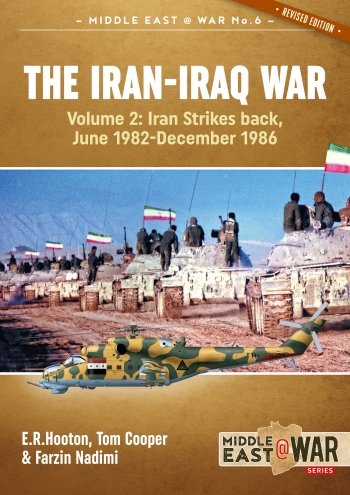 The Iran-Iraq War. Volume 2: Iran Strikes Back, June 1982-December 1986 (Revised edition)  9781913118532