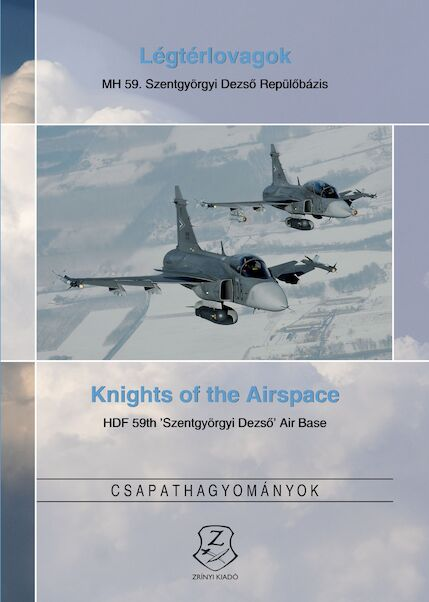 Knights of the Airspace HFD 59th 'Szentgyorgyi Dezsö' Air Base  9789633276600