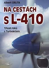 Na cestách s L-410, T?icet rok? s Turboletem / Traveling with L-410, Thirty Years with Turbolet  9788075730558