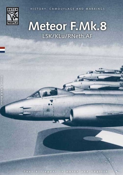 Gloster Meteor F.Mk8 Meteor in service with the LSK/R.Neth AF  9789490092108