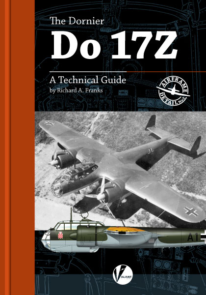 The Dornier Do 17Z,  A Technical Guide  9780957586697