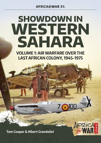 Showdown in Western Sahara Volume 1. Air Warfare over the Last  African Colony, 1945-1975  9781912390359