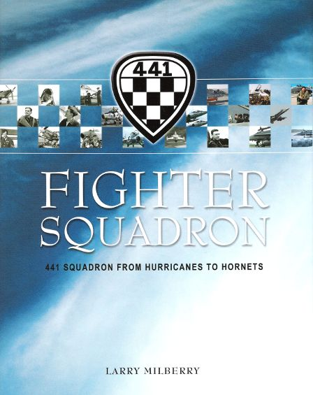 Fighter Squadron: 441 Squadron From Hurricanes To Hornets  0921022166