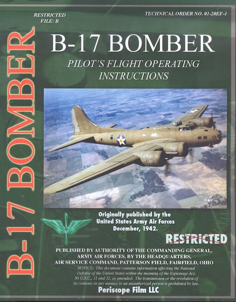 B17 Bomber Pilot's Flight Operating Instructions  9781935327806