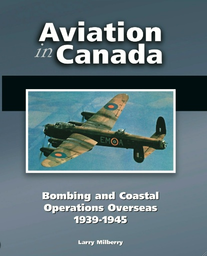 Aviation in Canada: Bombing and Coastal Operations Overseas 1939-1945  9780921022404