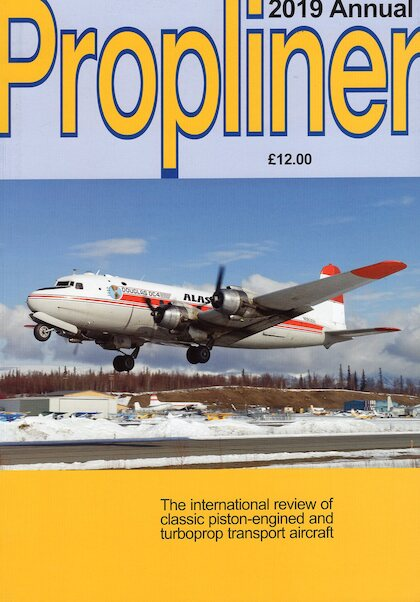 Propliner Magazine Annual 2019  PROP ANNUAL 2019