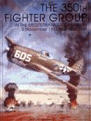 The 350th Fighter Group  in Mediterranean Campaign: 2 November 1942 to 2 May 1945  0764302205
