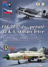 Od 313. (cs.) perute az K4. stíhací letce (From 313 (Czech) Squadron to K4. fighter Flight  9788087567753