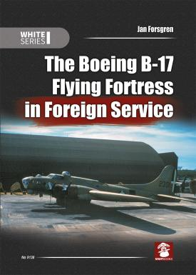 The Boeing B17 Flying Fortress in Foreign Service  9788365958211