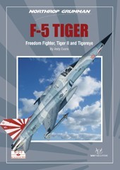 The Northrop F5 Tiger, Freedom Fighter, Tiger II and Tigereye plus T38 Talon and F20  9780995546035