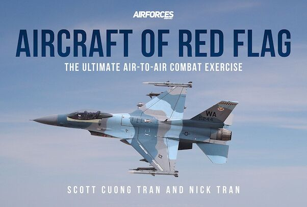 Aircraft of Red Flag: Air-to-Air Exercises  9781913870119