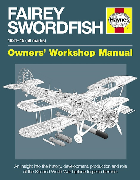 Fairey Swordfish Manual 1934 to 1945 (all marks  9780857333629