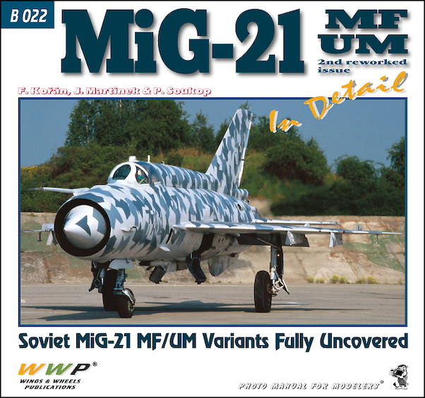 Mikoyan MiG21MF/UM Fishbed in Detail, 2nd reworked edition  9788087509685