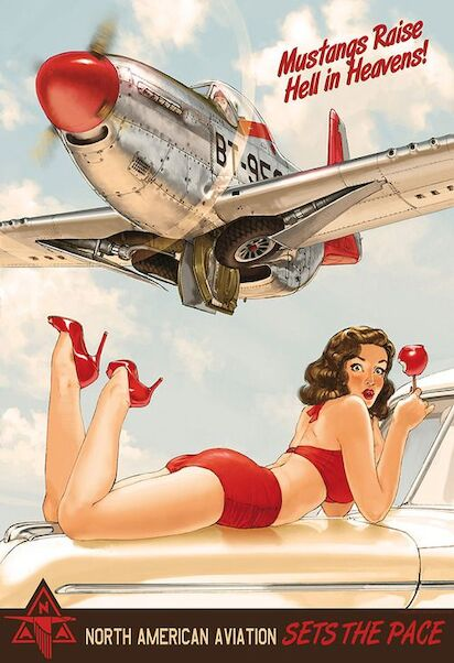 Mustangs raise hell in Heaven pin up metal poster  North American Aviation sets the pace  YD6794DI