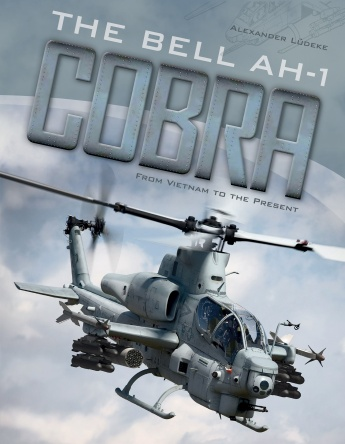 The Bell AH-1 Cobra: From Vietnam to the Present  9780764354519