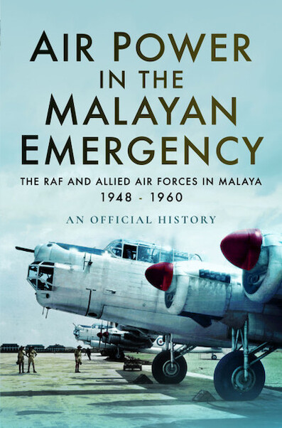 Air Power in the Malayan Emergency: The RAF and Allied Air Forces in Malaya 1948 - 1960 (expected April 2018)  9781526726124
