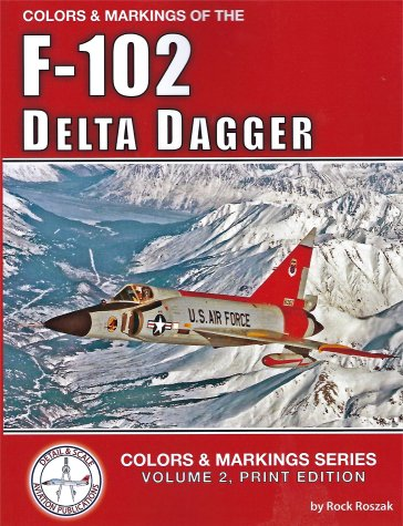 Colors & Markings of the F-102 Delta Dagger  9781791756635