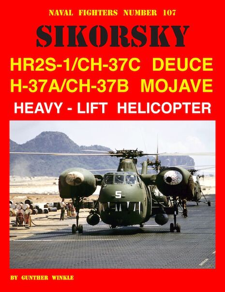 Sikorsky HR2S-1/CH37C Deuce, H37A/CH37B Mojave Heavy-Lift Helicopter  9780999388419