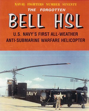 The Forgotten Bell HSL-1: US Navy's First All-Weather Anti-Submarine Warfare Helicopter  094261270X