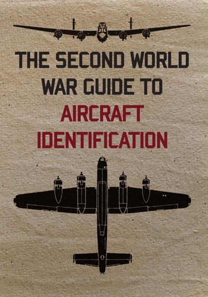 The Second World War Guide to Aircraft Identification  9781445658896