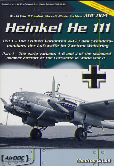 Heinkel He111 part 1 The early Variants A-G and J of the standard bomber aircraft of the Luftwaffe in world War II  3935687435