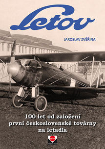 Letov, 100 Let od Zalozeny prvni Ceskoslovenskej továrne na letadlá / LET 100 Years from Zalozeny First Czechoslovak Aircraft Factory.  9788089169634