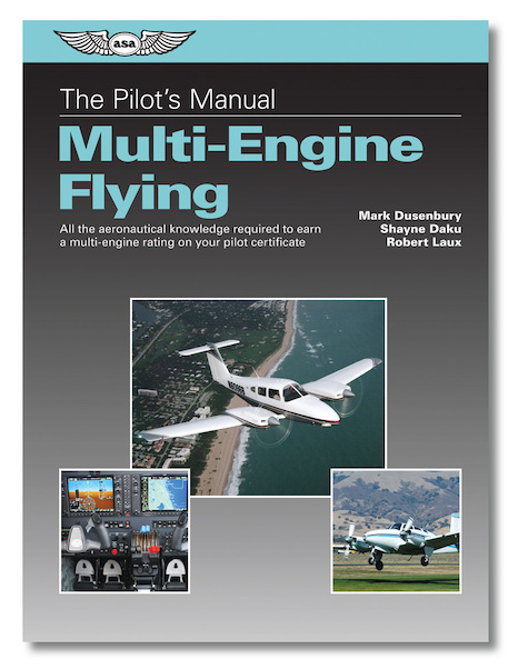 Multi-Engine Flying: All the aeronautical knowledge required to earn a multi-engine rating on your pilot certificate.  9781619542662