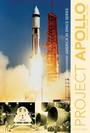 Project Apollo: The Early Years, 1961-1967  9780764351747
