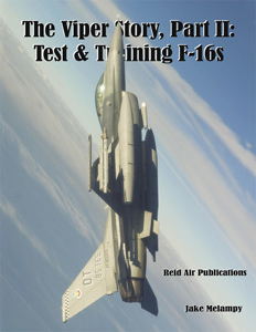 The Viper Story part 2: Test and Training F16s of the USAF  9780979506437