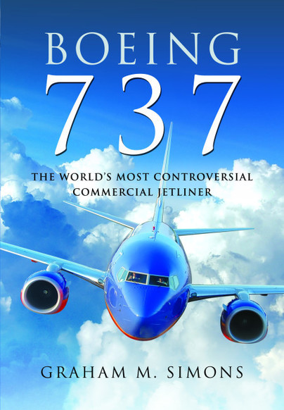 Boeing 737; The World's Most Controversial Commercial Jetliner (expected January 2021)  9781526787231