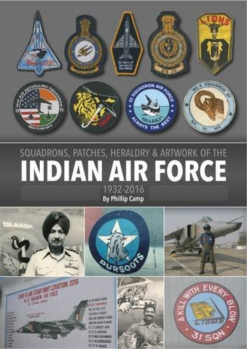 Squadrons, Patches, Heraldry and Artwork of the Indian Air Force 1932-2016  9780955959714