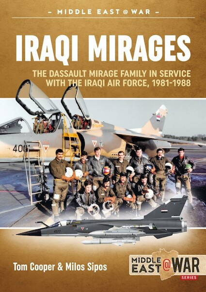 Iraqi Mirages. Dassault Mirage family in Service with Iraqi Air Force, 1981-1988  9781912390311