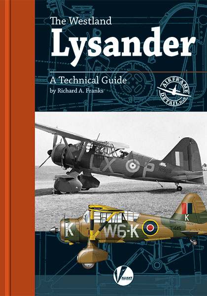 The Westland Lysander - A Technical Guide  9781912932030