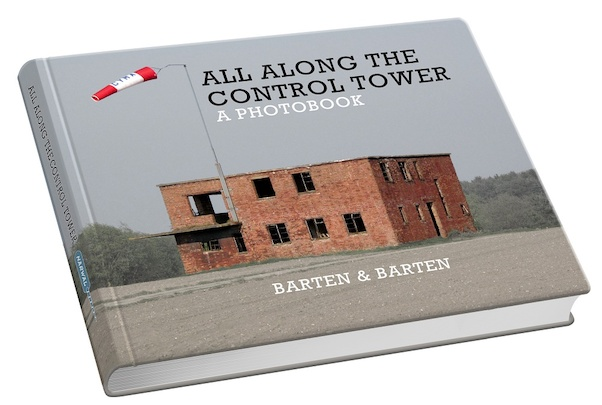 All Along the Control Tower, a photobook volume one  9789081711043