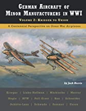 German Aircraft of Minor Manufacturers in WWI: Volume 2: Krieger to Union  9781935881865