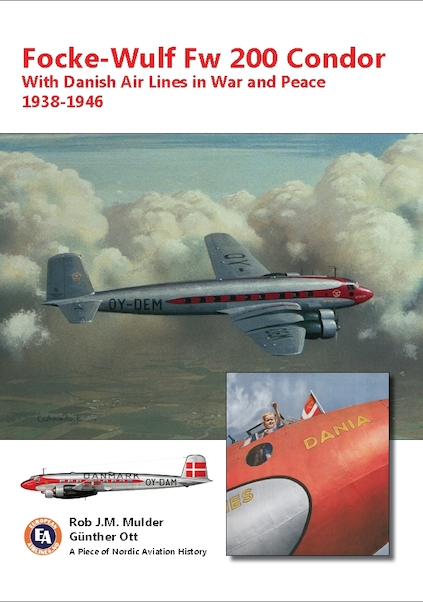 Focke-Wulf Fw 200 Condor With Danish Air Lines In War And Peace, 1938 - 1946 (REPRINT)  9788299737173