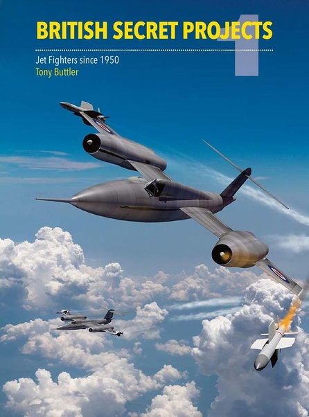 British Secret Projects 1: Jet Fighter Since 1950  9781910809051