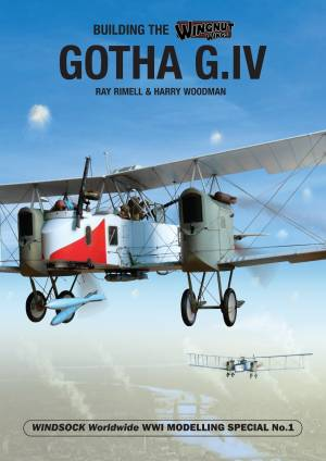 Building the Wingnut Wings Gotha G.IV  9781906798109
