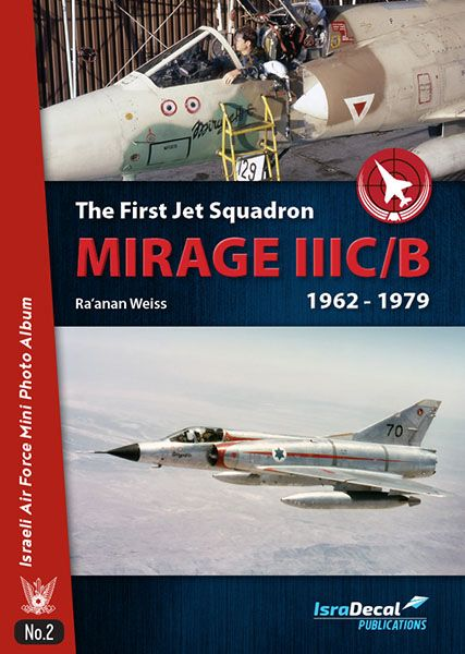 The First Jet Squadron Mirage IIIC/B from 1962 until 1979  IAFB-24