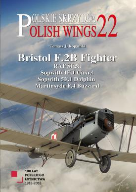 Polish Wings 22: Bristol F2b Fighter, RAF Se5a, Sopwith Dolphin, Martinsyde F4 Buzzard  9788365281494