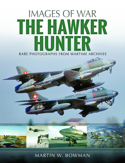 The Hawker Hunter, Rare Photographs from Wartime Archives  9781526705600