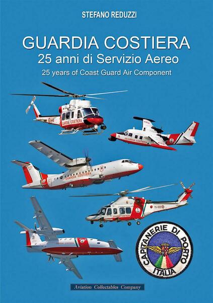 Guardia Costiera - Coast Guard - 25 years of Air Service  9788894105001