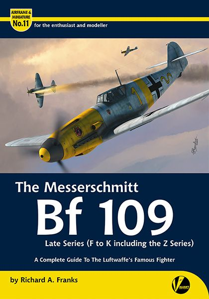 The Messerschmitt Bf109 Late Series (F-K including the Z Series) - A Complete Guide To the Luftwaffe's Famous Fighter  9780995777309
