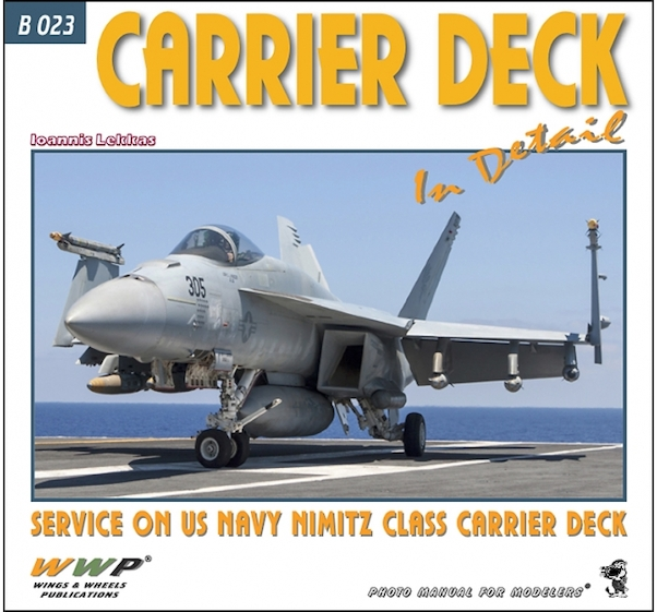 Carrier Deck in Detail, Service on US Navy Nimitz Class Carrier deck  9788087509784