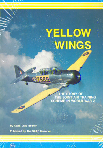 Yellow Wings, the Story of the Joint Air Training Scheme in South Africa during World War 2