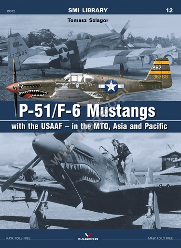 P-51/F-6 Mustangs with the USAAF in the MTO, Asia and Pacific  9788365437112