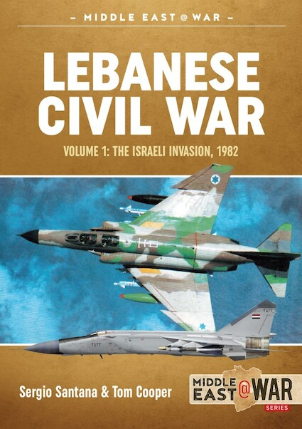 Lebanese Civil War, Volume 1: Palestinian Diaspora, Syrian and Israeli Itervention, 1970-1978  9781911628200