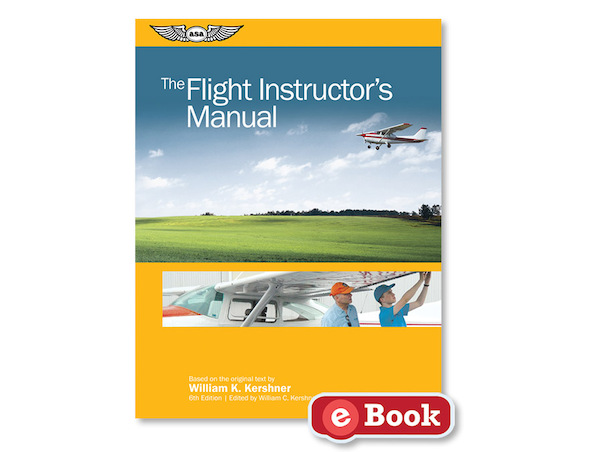 The Flight Instructors Manual 6th edition  9781619546165