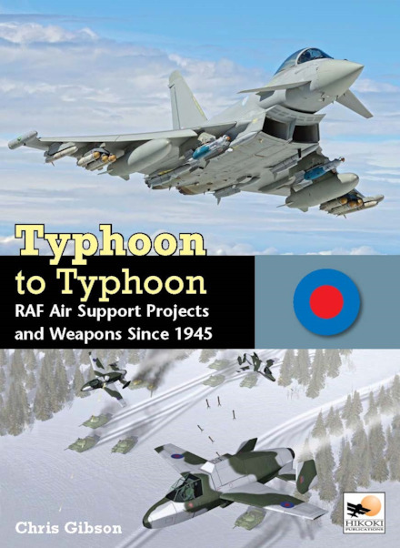Typhoon to Typhoon: RAF Air Support Projects and Weapons since 1945 (expected November 2019)  9781902109596